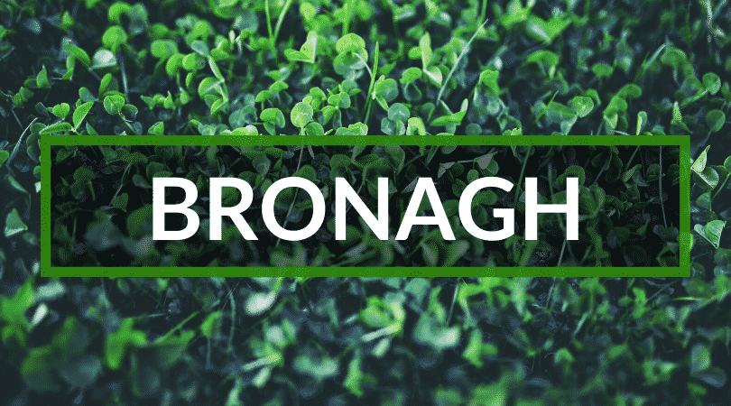 Bronagh is a beautiful name and another of the top Irish girl names.