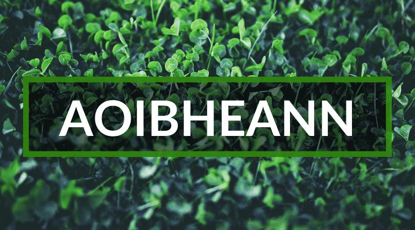 Aoibheann is pronounced ay-veen.