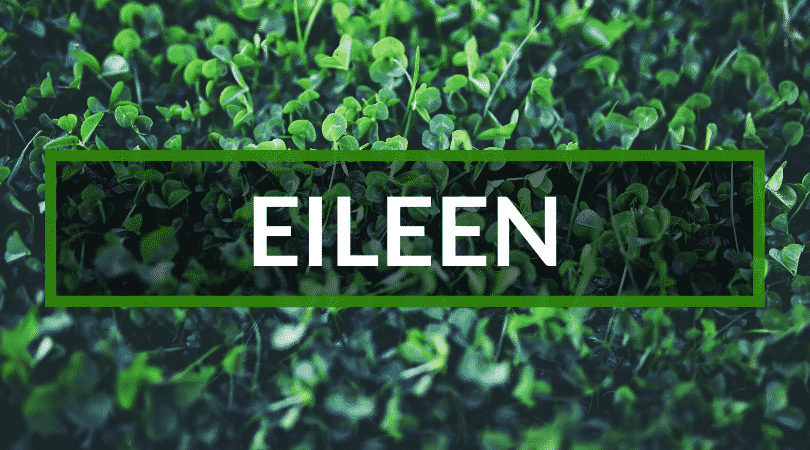 Eileen is another top pick for the best Irish girl names.