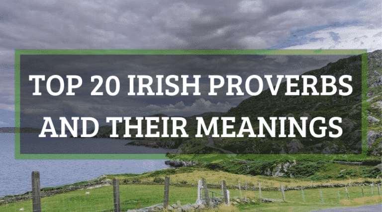 20 Irish proverbs and their meanings