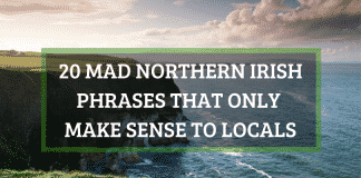 20 MAD Northern Irish phrases that only make sense to locals