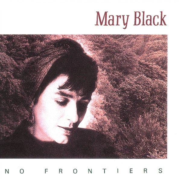 """Mary Black's """"No Frontiers"""" is an amazing album by and amazing Irish act."""