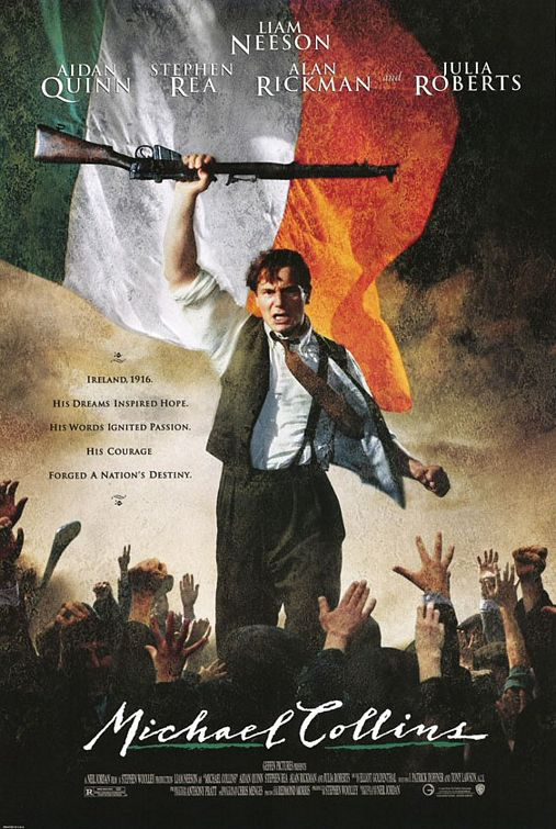 Michael Collins is a star-studded film about the titular Irish freedom fighter, Michael Collins.