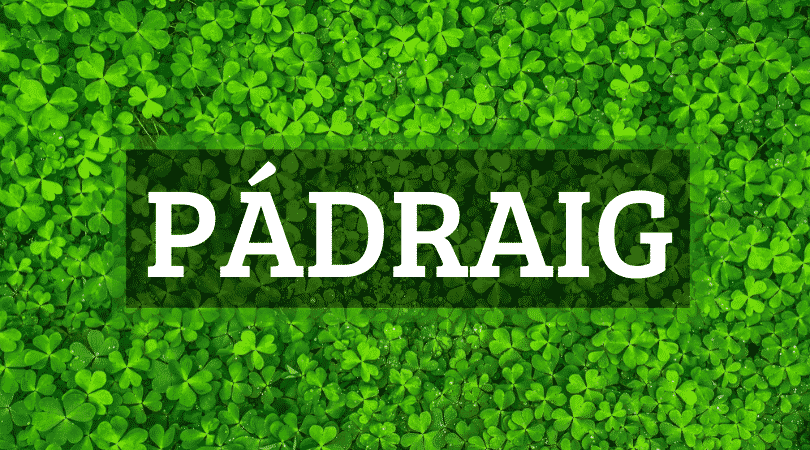 Padraig is commonly pronounced PAW-drig