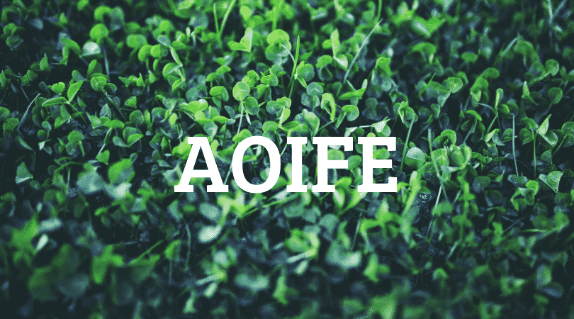 Aoife, a name made up of mostly vowels, it's a ridiculously difficult name to pronounce.