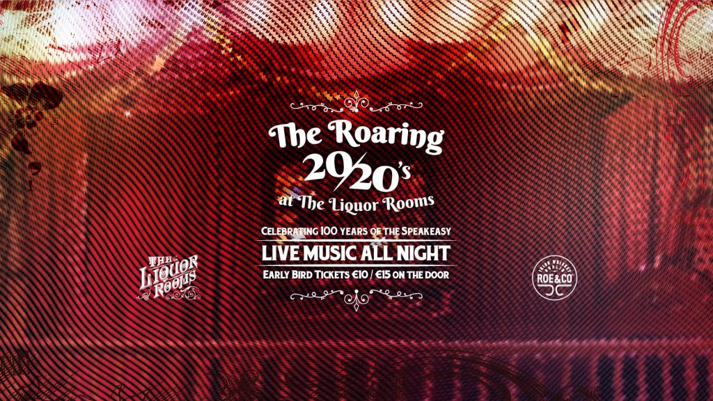 We're re-welcoming the Roaring Twenties and so are Dublin's Liquor Rooms, one of the best New Year's Eve parties in Ireland.