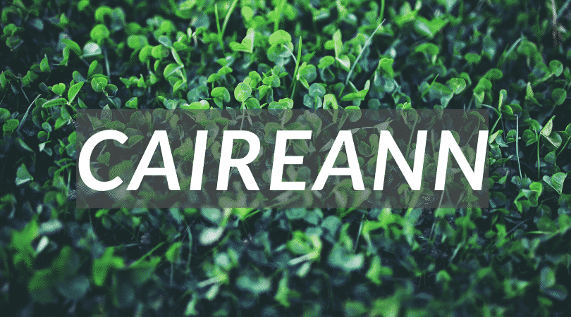 Caireann is a name to watch out for, some day soon it'll be the biggest name around for it's beautiful and unique.