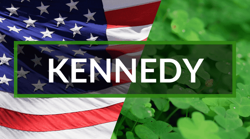 Another common Irish name you'll hear in America is Kennedy, meaning fierce head.