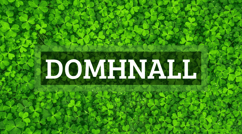 The Irish name Domhnall is our Irish name of the week