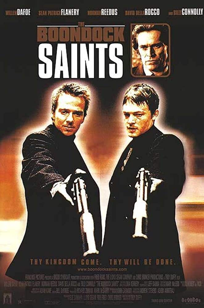 Be sure to watch The Boondock Saints, a top film.