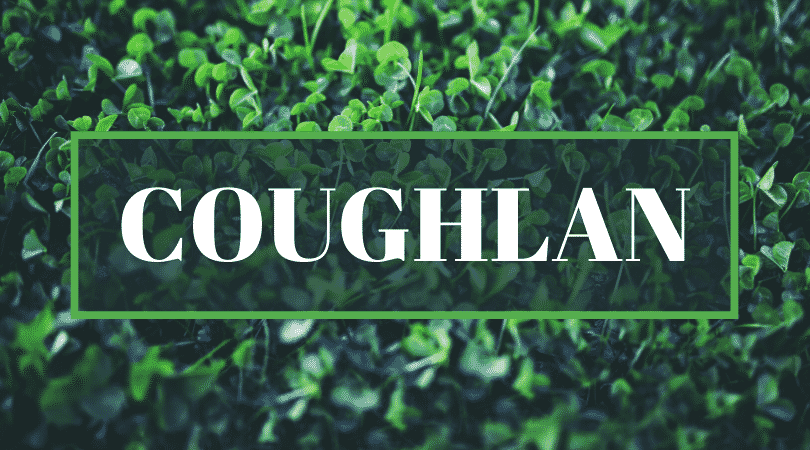 Coughlan is another of the top Irish surnames even Irish people struggle to pronounce.
