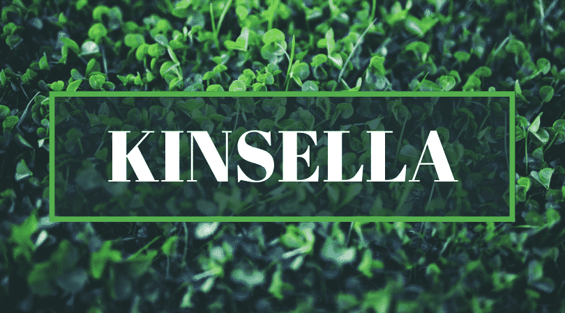 Kinsella is a great Irish name you should learn how to say.