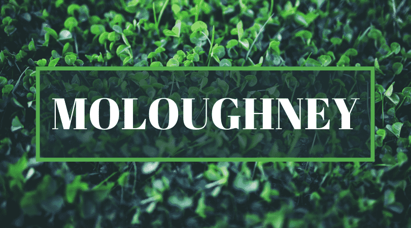 Moloughney is another frequently mispronounced name.