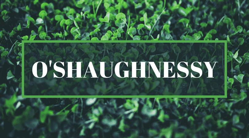Another of the top Irish surnames even Irish people struggle to pronounce is O'Shaughnessy.