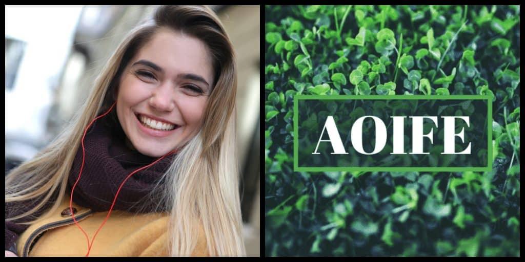 Irish name of the week: Aoife