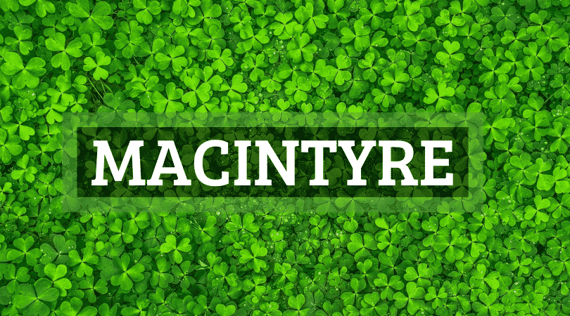 McIntrye is a common name seen on the Scottish lands.