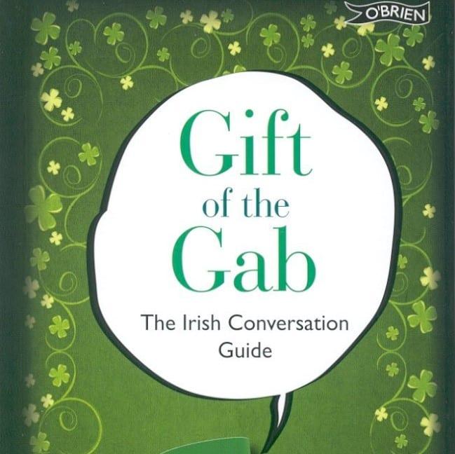 The Gift of the Gab book will help you speak like the Irish.