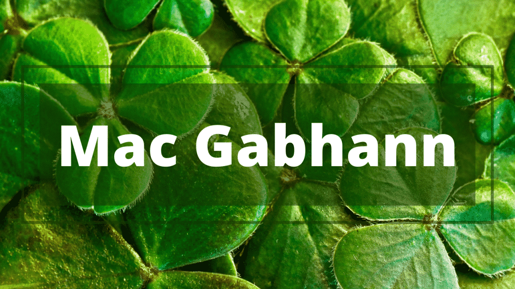 Mac Gabhann is a difficult Irish name to pronounce.
