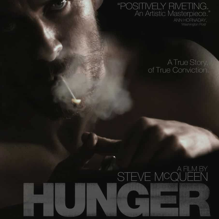 Hunger is a must watch.